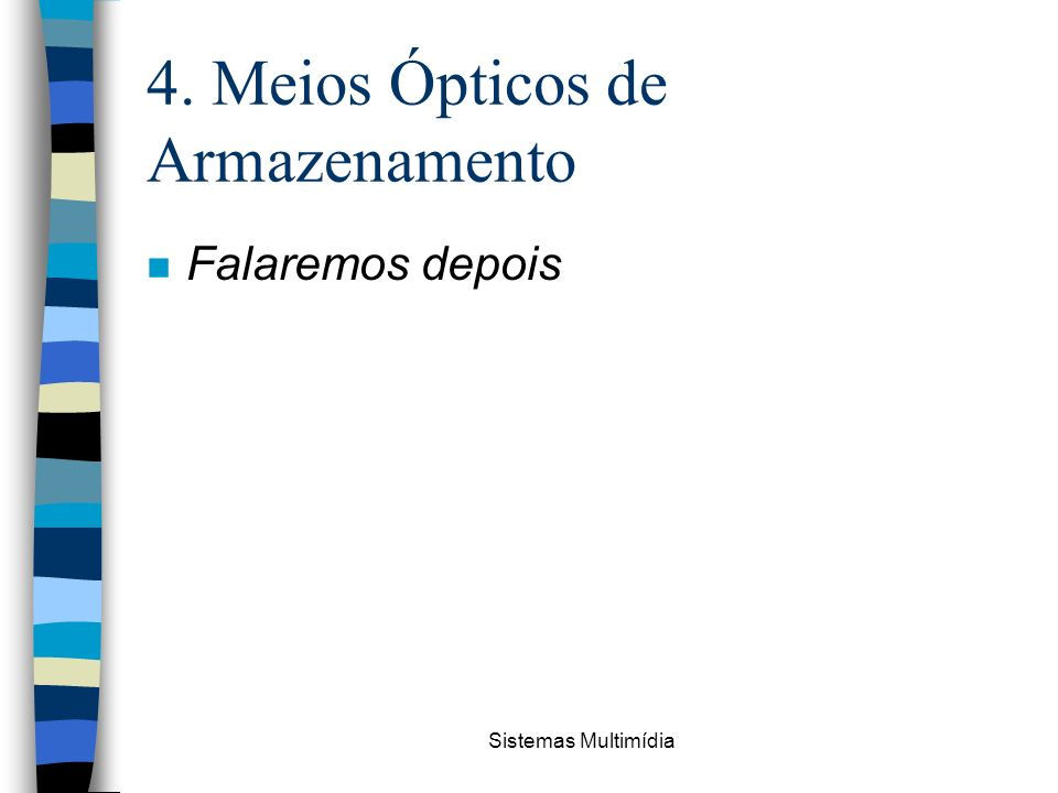 4. Meios Ópticos de Armazenamento