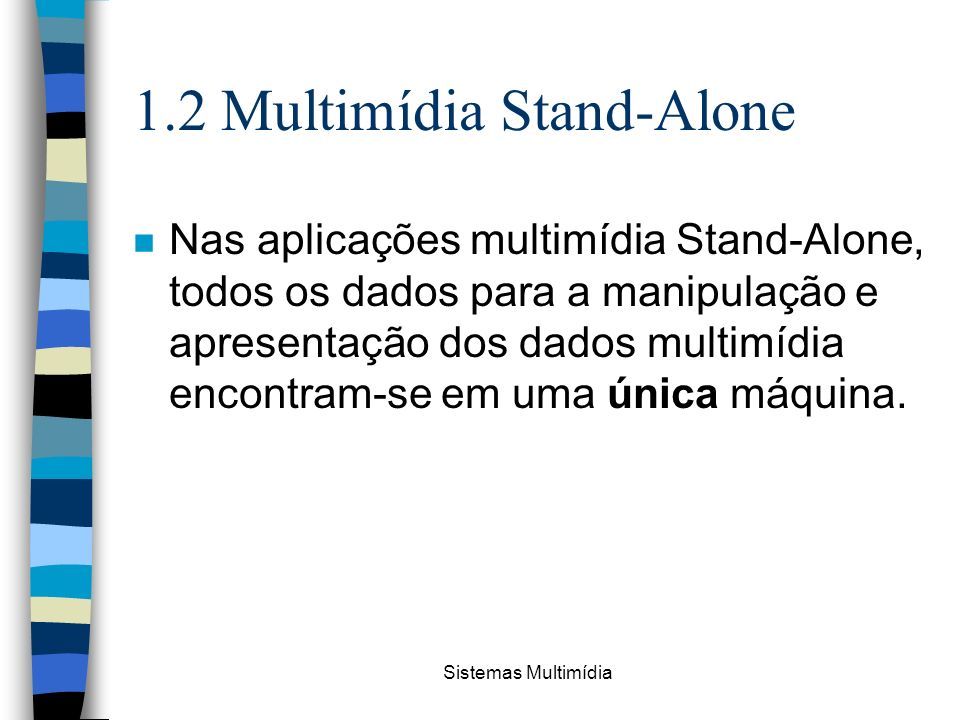 1.2 Multimídia Stand-Alone