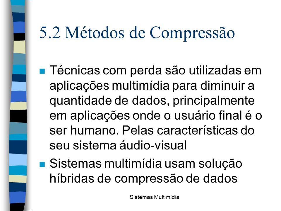 5.2 Métodos de Compressão