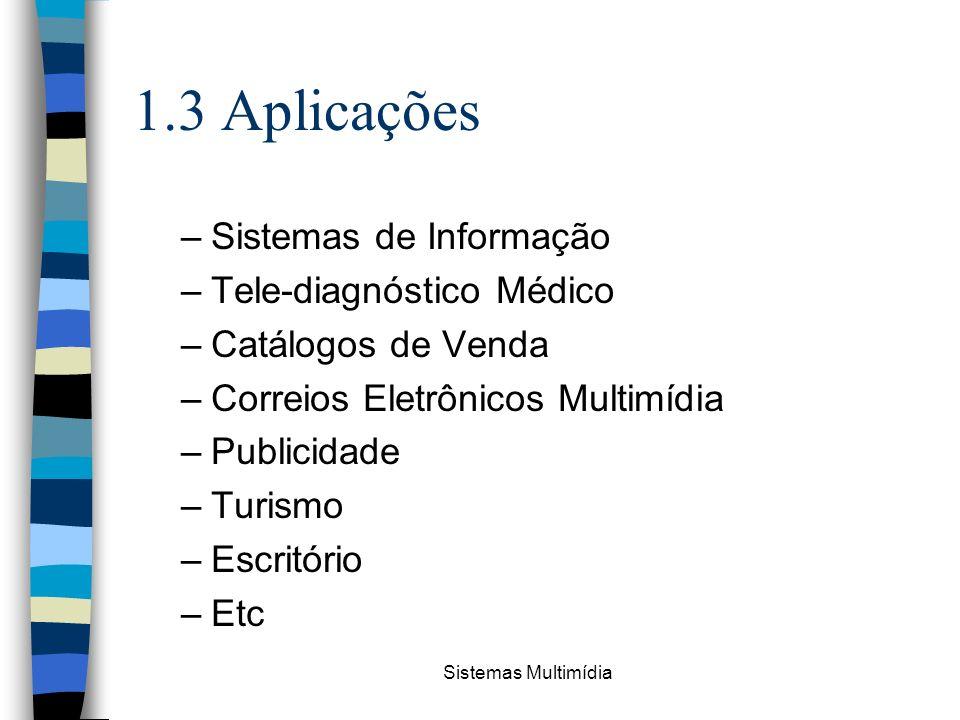 1.3 Aplicações Sistemas de Informação Tele-diagnóstico Médico