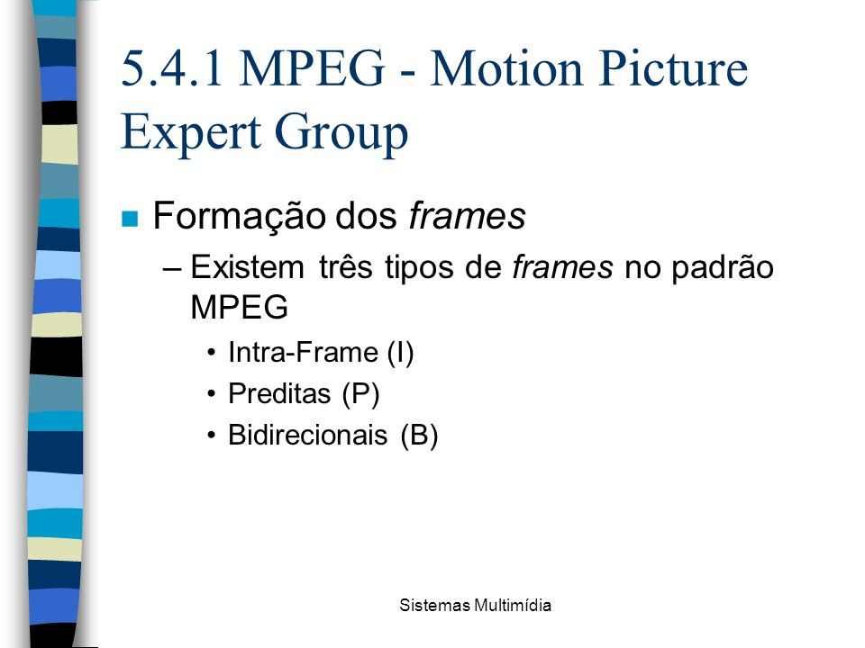 5.4.1 MPEG - Motion Picture Expert Group