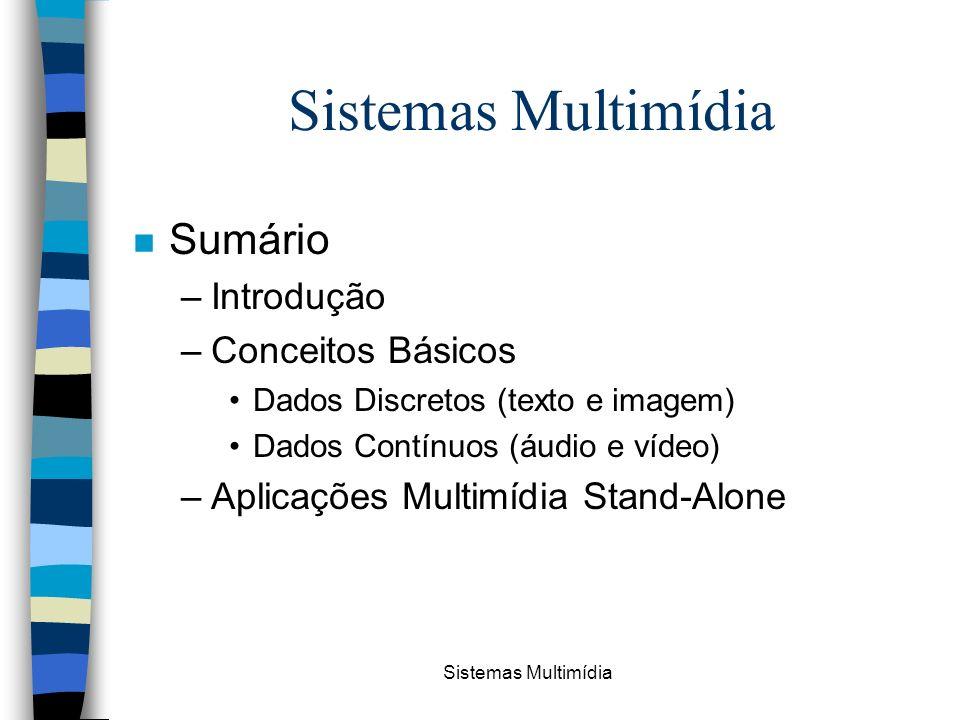 Sistemas Multimídia Sumário Introdução Conceitos Básicos