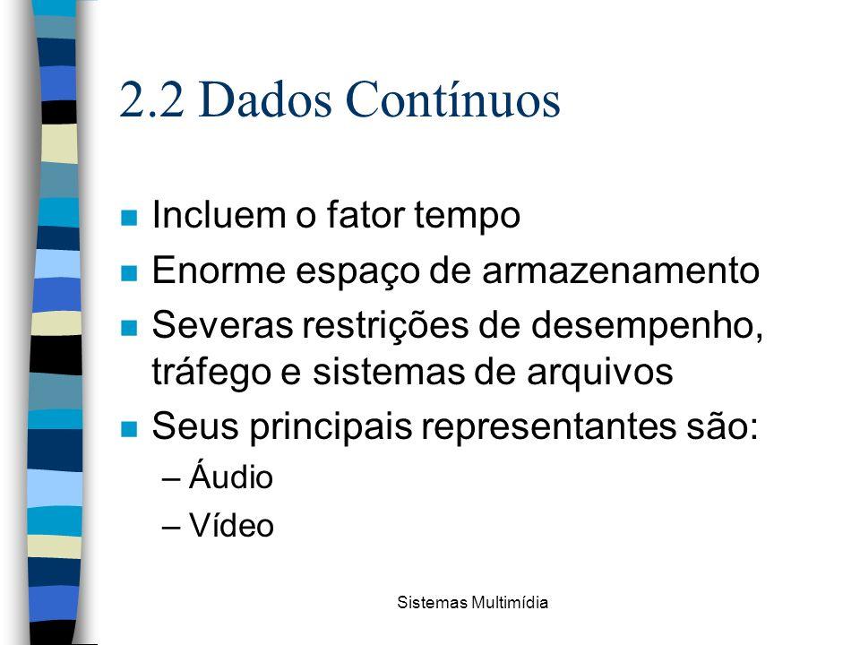 2.2 Dados Contínuos Incluem o fator tempo