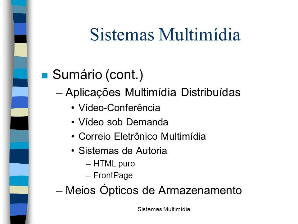 Sistemas Multimídia Sumário (cont.) Aplicações Multimídia Distribuídas