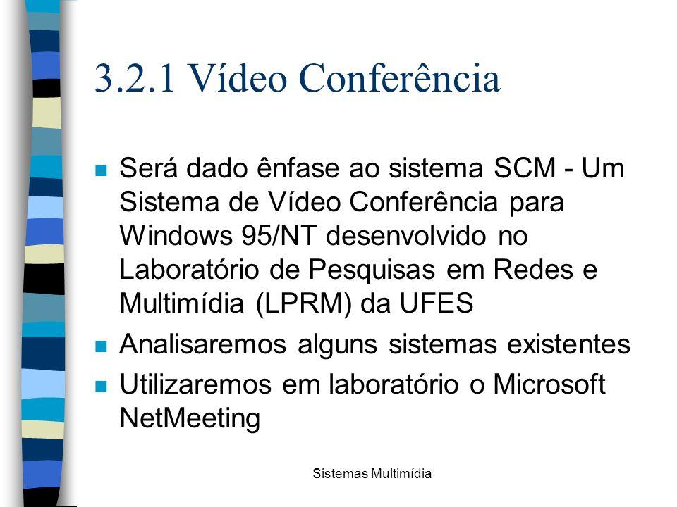 3.2.1 Vídeo Conferência