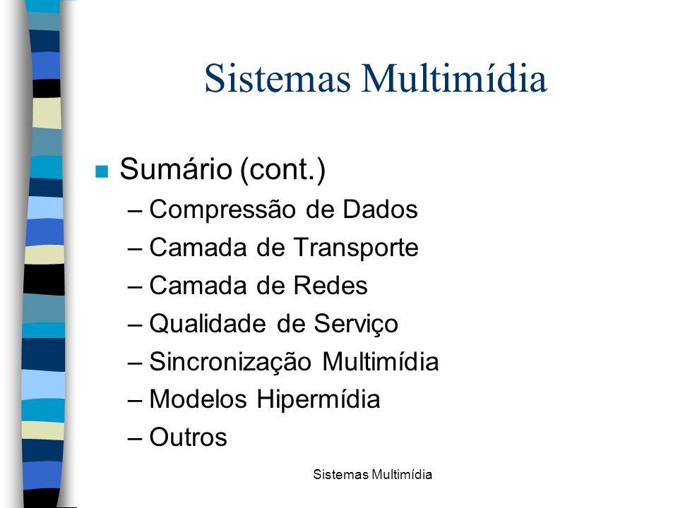 Sistemas Multimídia Sumário (cont.) Compressão de Dados