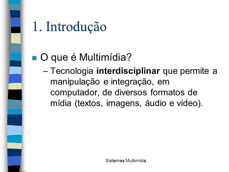 1. Introdução O que é Multimídia