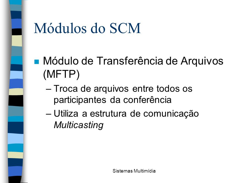 Módulos do SCM Módulo de Transferência de Arquivos (MFTP)