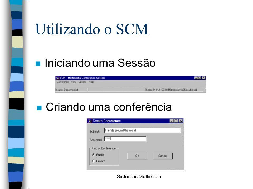 Utilizando o SCM Iniciando uma Sessão Criando uma conferência