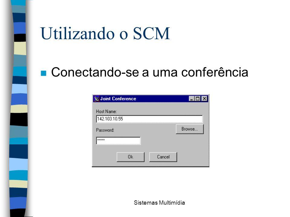 Utilizando o SCM Conectando-se a uma conferência Sistemas Multimídia