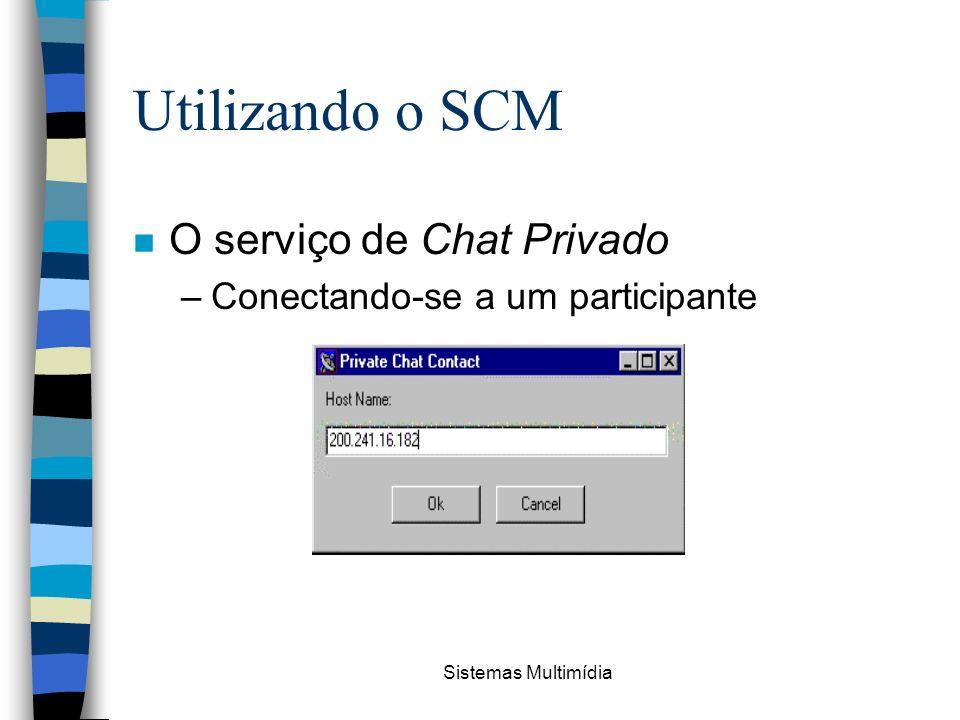 Utilizando o SCM O serviço de Chat Privado