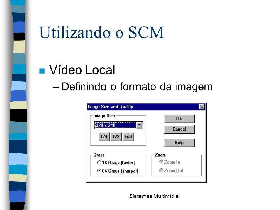 Utilizando o SCM Vídeo Local Definindo o formato da imagem