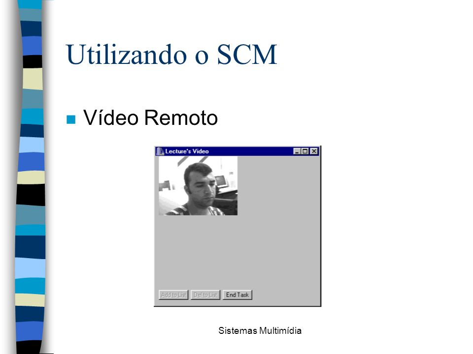 Utilizando o SCM Vídeo Remoto Sistemas Multimídia