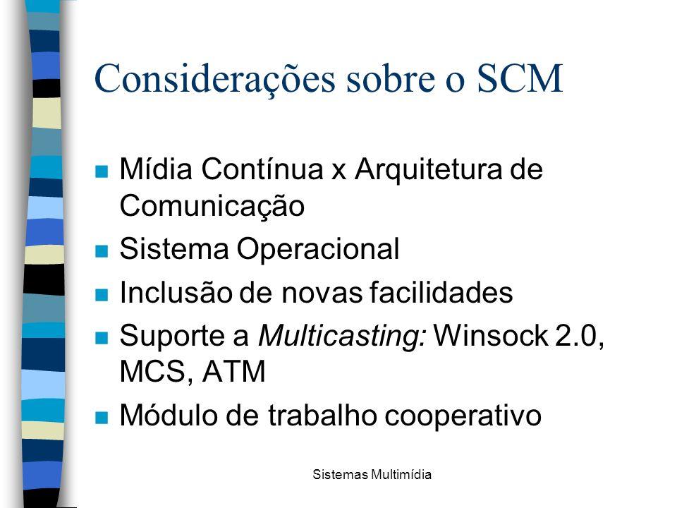 Considerações sobre o SCM