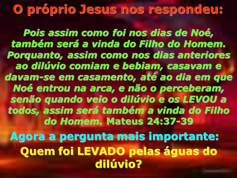 O próprio Jesus nos respondeu: