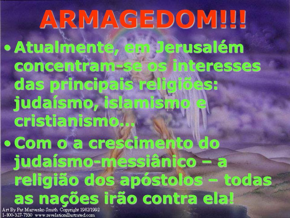 ARMAGEDOM!!! Atualmente, em Jerusalém concentram-se os interesses das principais religiões: judaísmo, islamismo e cristianismo...