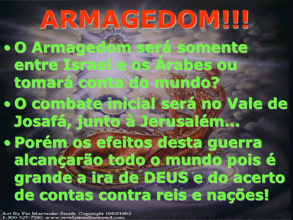 ARMAGEDOM!!! O Armagedom será somente entre Israel e os Árabes ou tomará conta do mundo