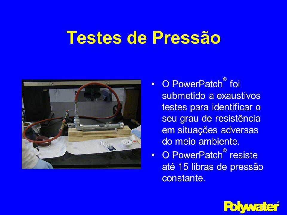 Testes de PressãoO PowerPatch® foi submetido a exaustivos testes para identificar o seu grau de resistência em situações adversas do meio ambiente.