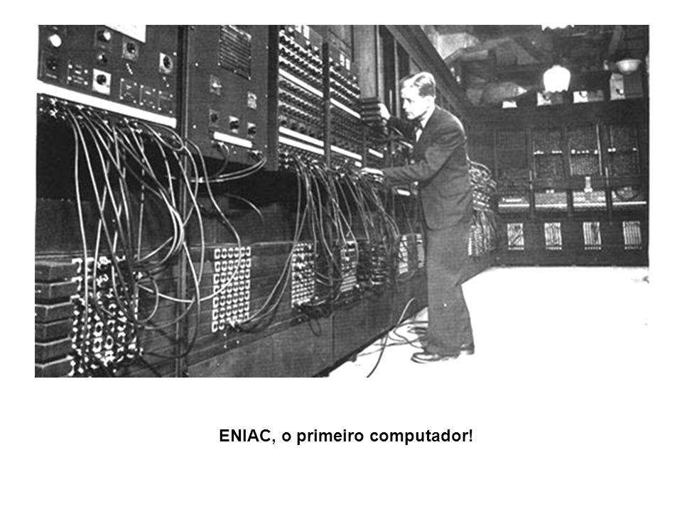 ENIAC, o primeiro computador!