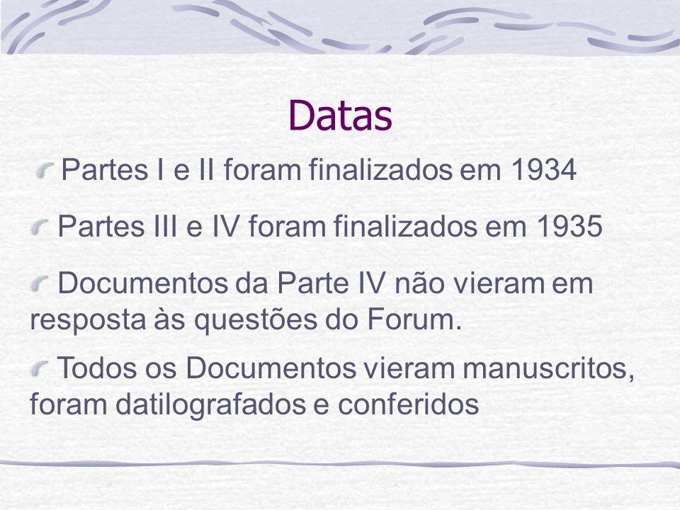 Datas Partes I e II foram finalizados em 1934