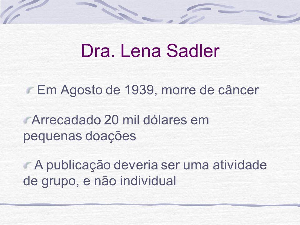 Dra. Lena Sadler Em Agosto de 1939, morre de câncer