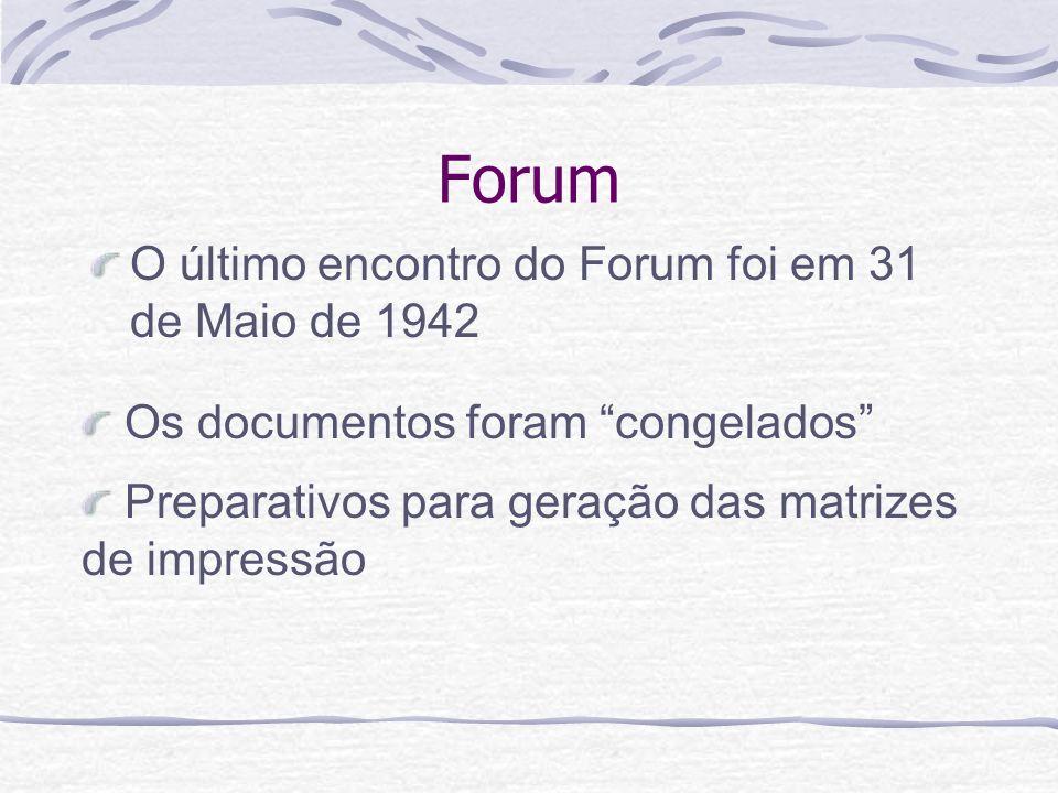 Forum O último encontro do Forum foi em 31 de Maio de 1942
