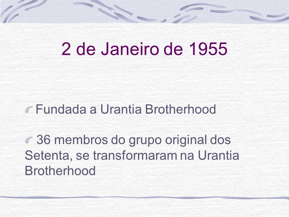 2 de Janeiro de 1955 Fundada a Urantia Brotherhood