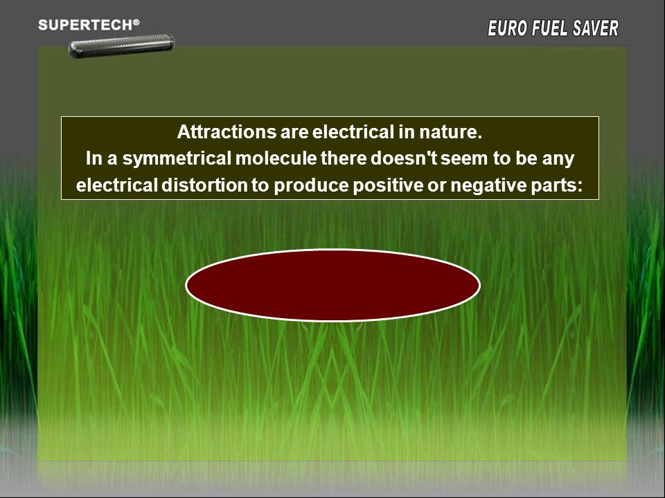 Attractions are electrical in nature.