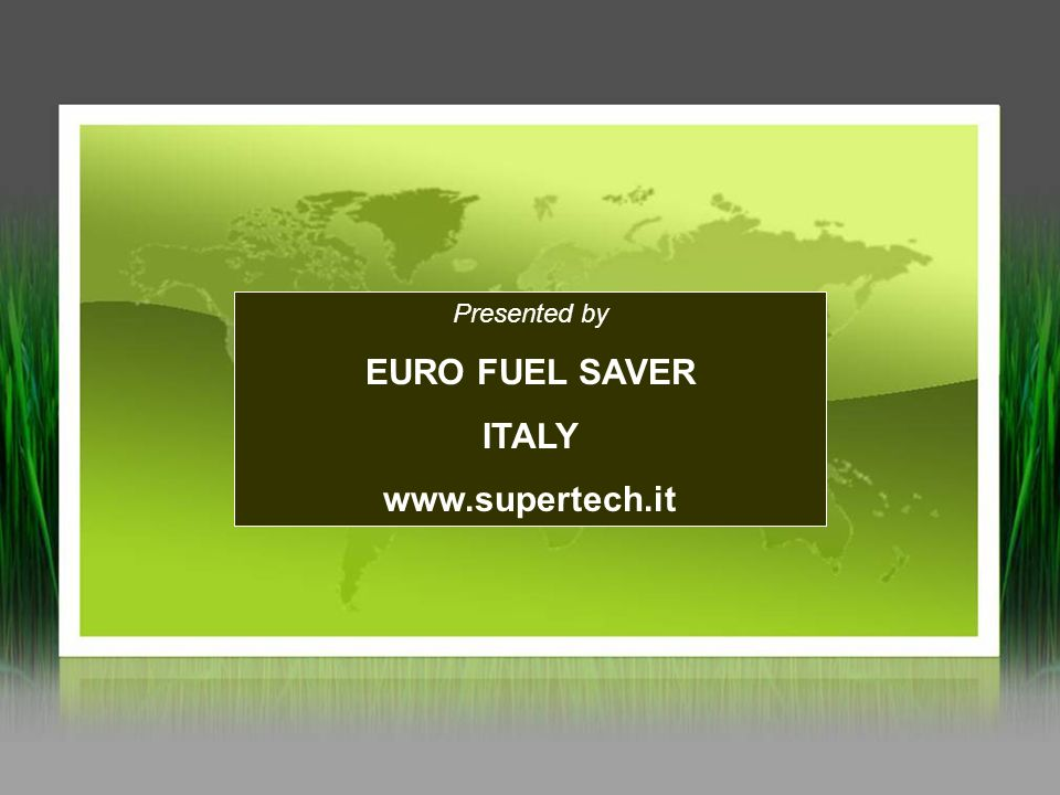 EURO FUEL SAVER ITALY www.supertech.it