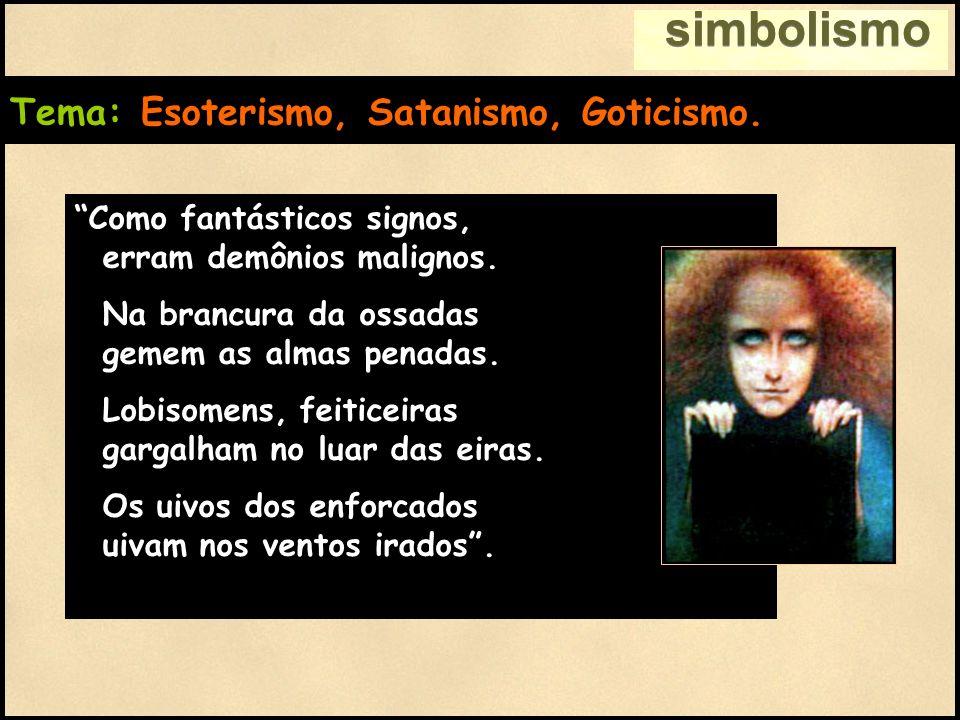 simbolismo Tema: Esoterismo, Satanismo, Goticismo.