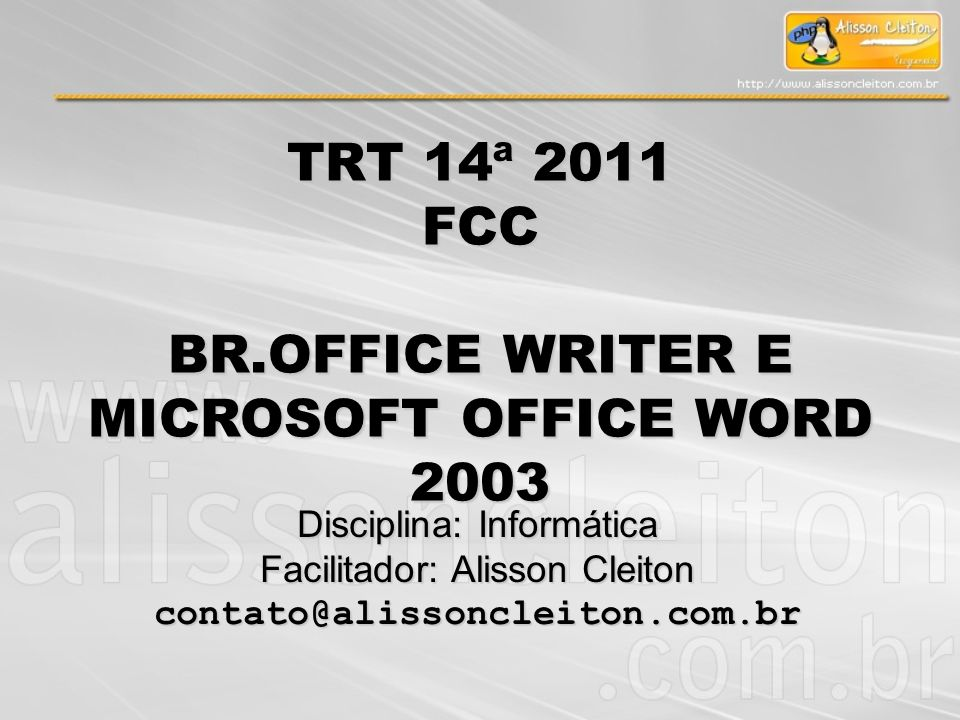 BR.OFFICE WRITER E MICROSOFT OFFICE WORD 2003