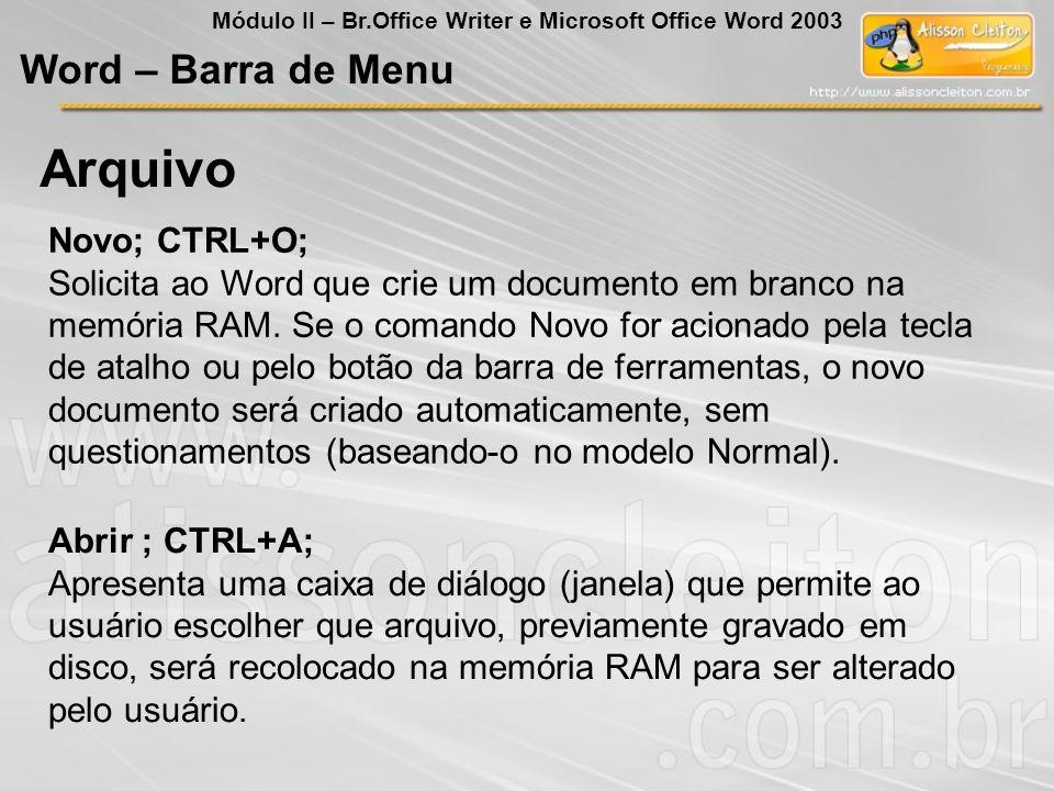 Arquivo Word – Barra de Menu Novo; CTRL+O;