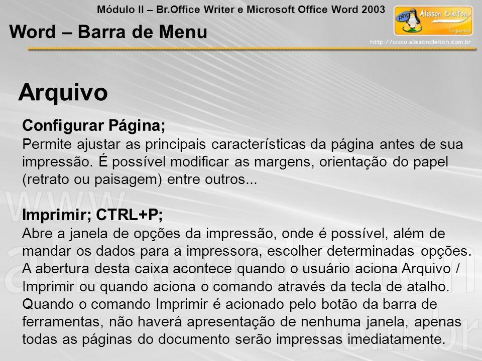 Arquivo Word – Barra de Menu Configurar Página; Imprimir; CTRL+P;