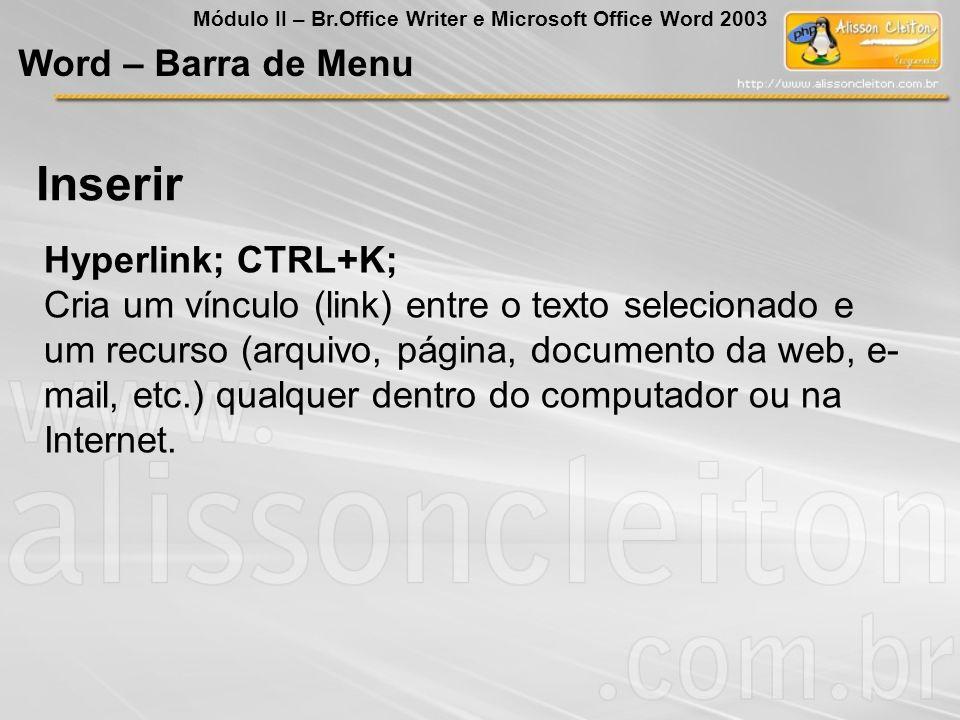 Inserir Word – Barra de Menu Hyperlink; CTRL+K;