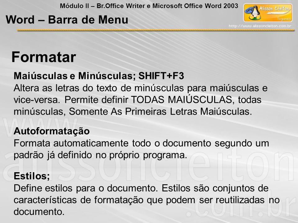 Formatar Word – Barra de Menu Maiúsculas e Minúsculas; SHIFT+F3