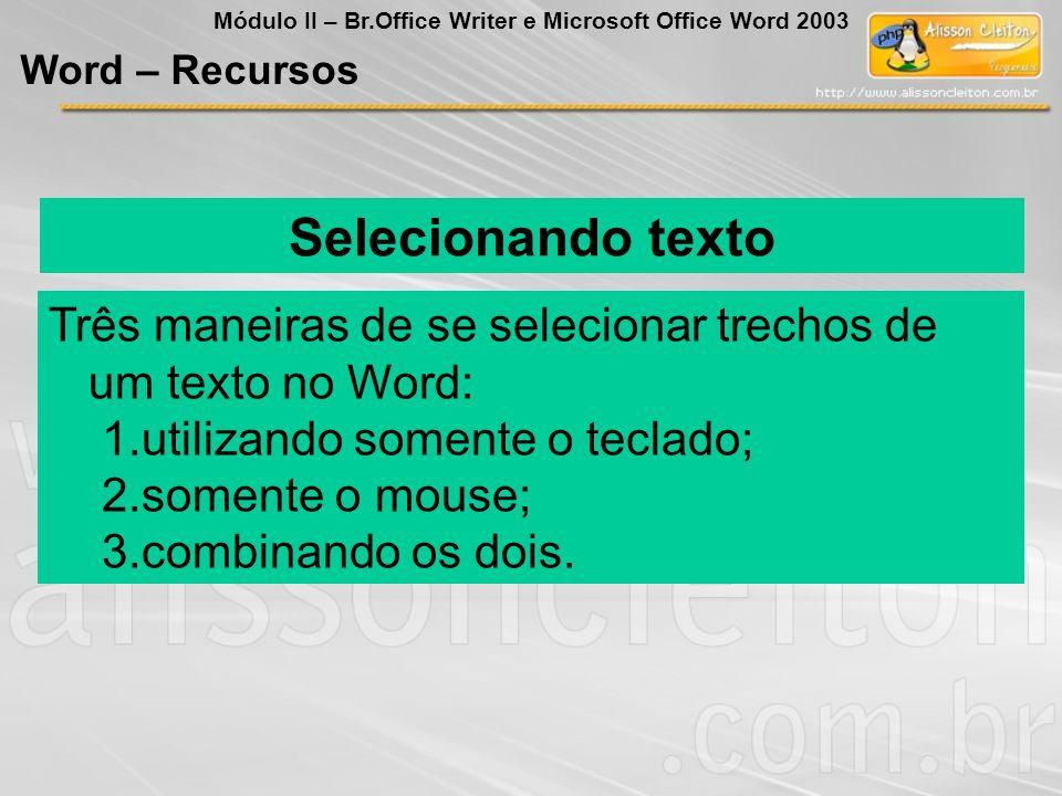 Módulo II – Br.Office Writer e Microsoft Office Word 2003