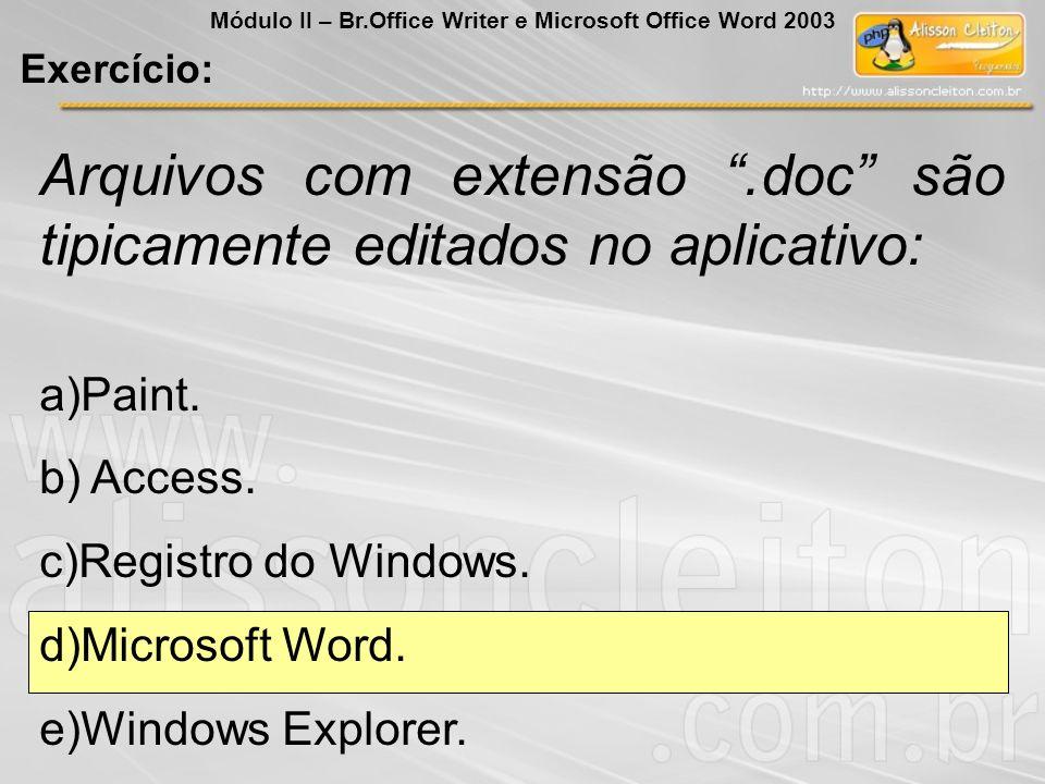Arquivos com extensão .doc são tipicamente editados no aplicativo: