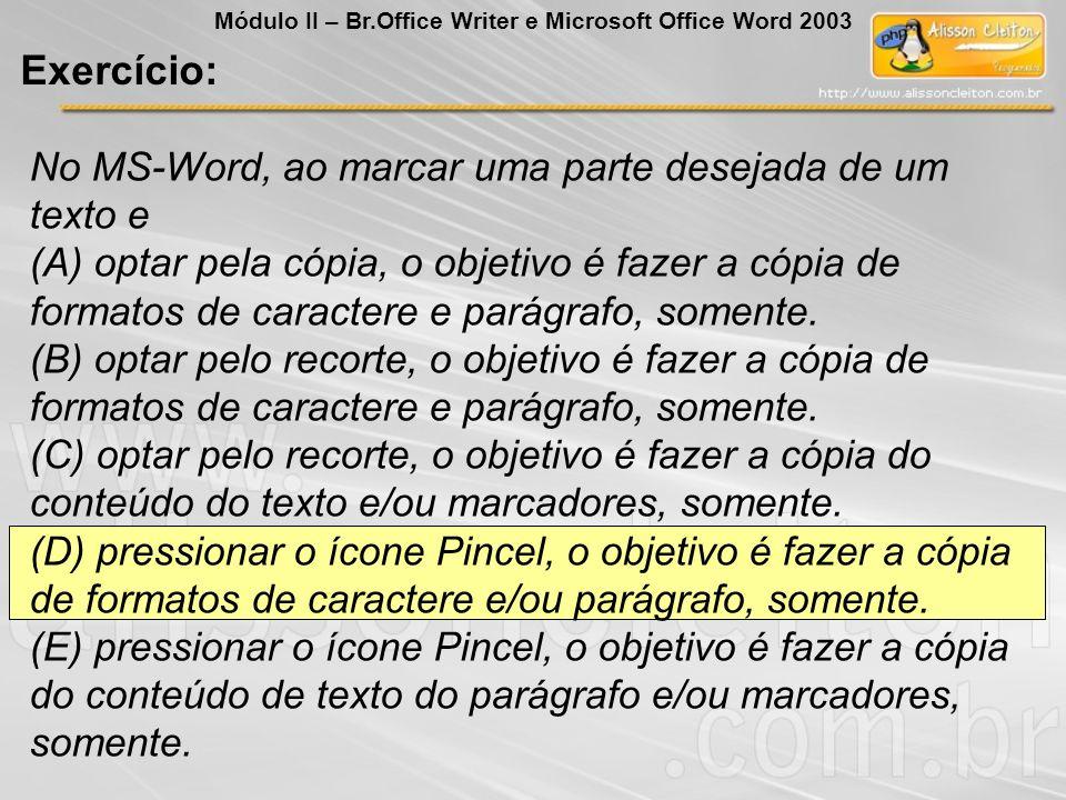 Exercício: No MS-Word, ao marcar uma parte desejada de um texto e