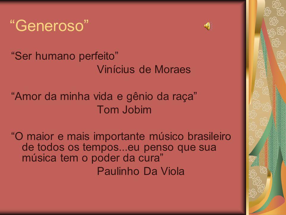 Generoso Ser humano perfeito Vinícius de Moraes