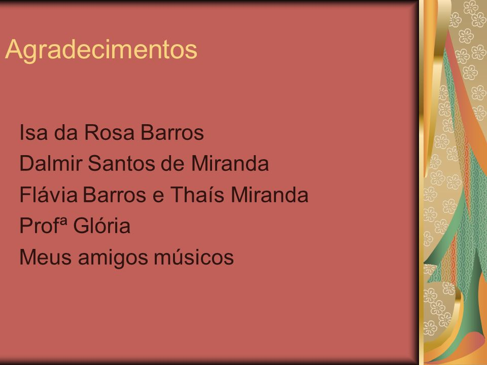 Agradecimentos Isa da Rosa Barros Dalmir Santos de Miranda