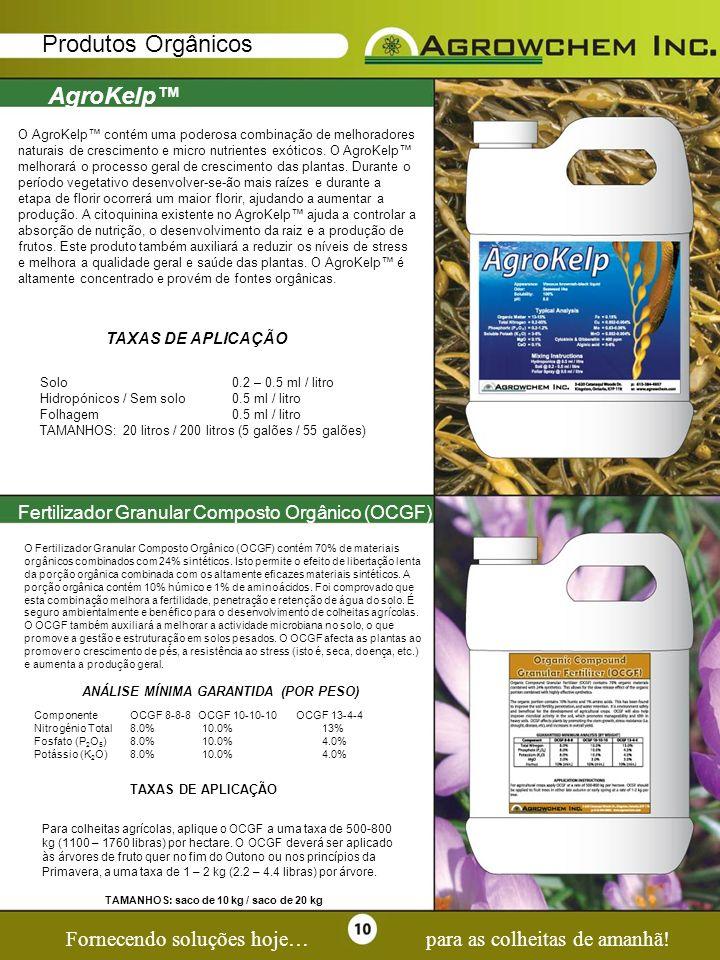 Page 10 Produtos Orgânicos AgroKelp™ Fornecendo soluções hoje…