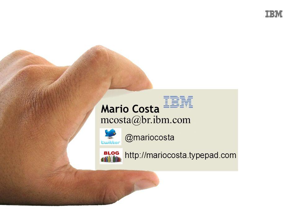 Mario Costa mcosta@br.ibm.com @mariocosta