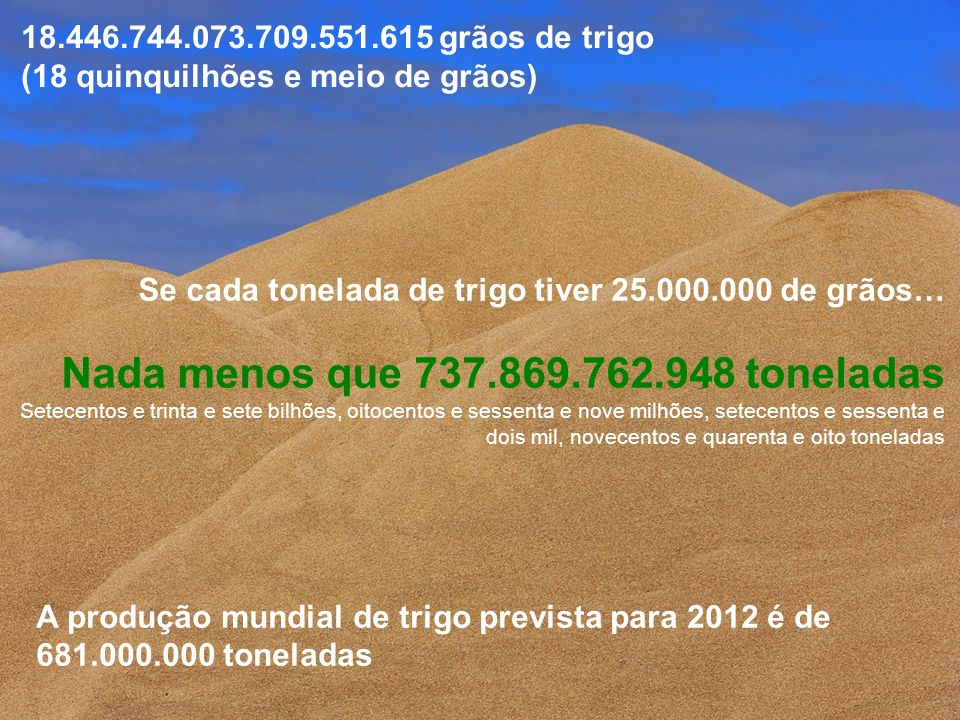 Nada menos que 737.869.762.948 toneladas