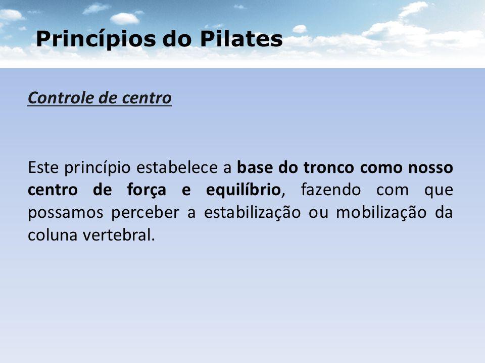 Princípios do Pilates Controle de centro