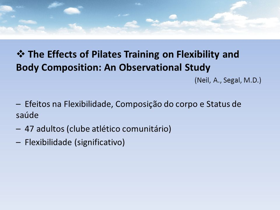 The Effects of Pilates Training on Flexibility and Body Composition: An Observational Study