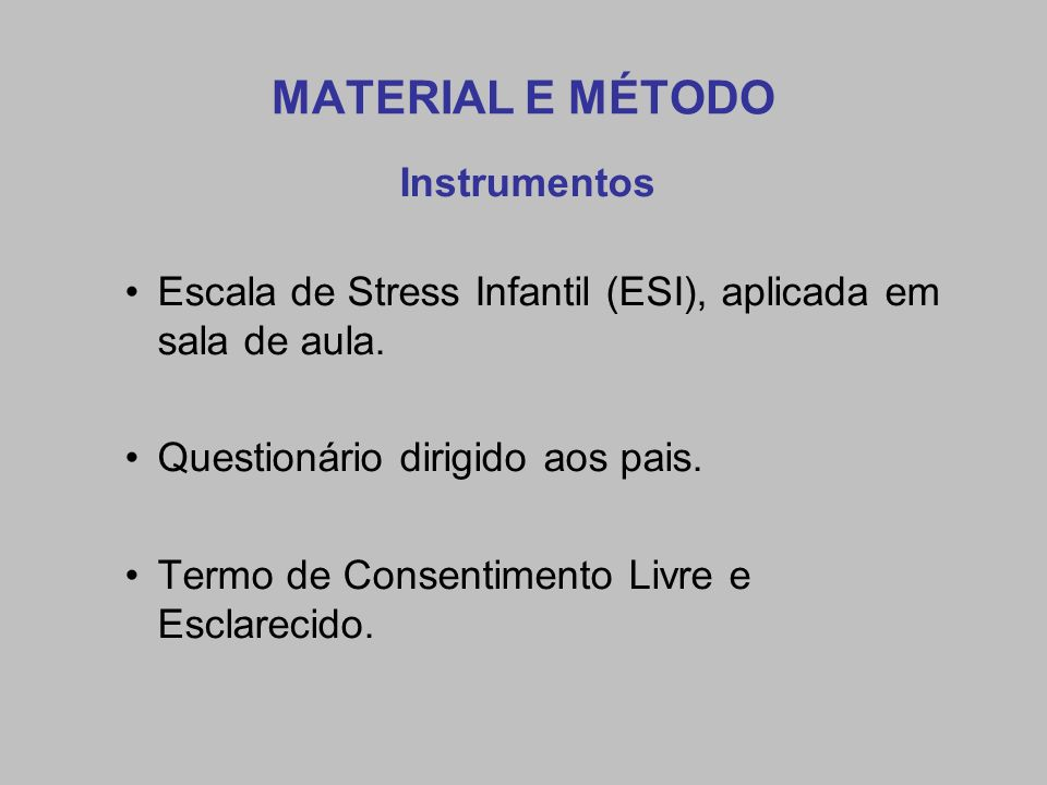 MATERIAL E MÉTODO Instrumentos