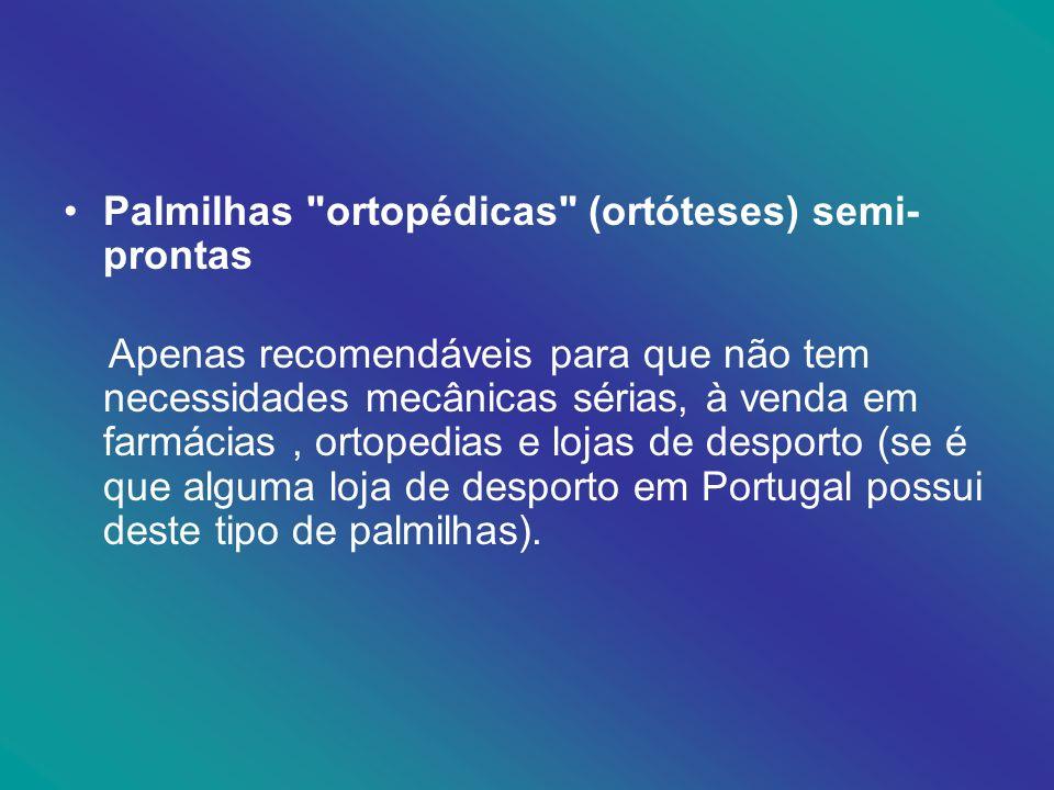 Palmilhas ortopédicas (ortóteses) semi-prontas