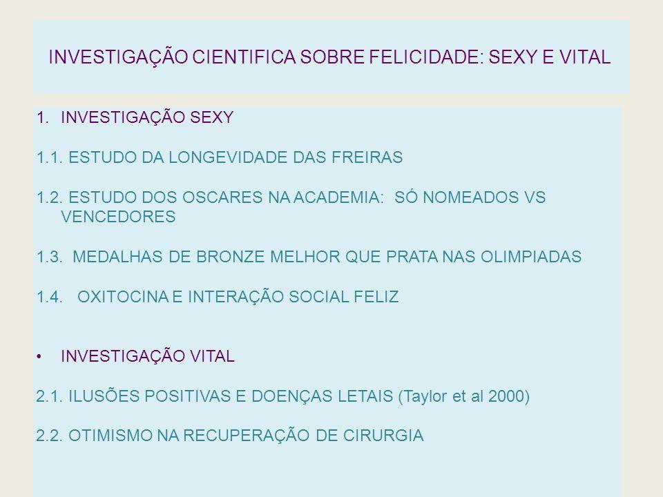 INVESTIGAÇÃO CIENTIFICA SOBRE FELICIDADE: SEXY E VITAL