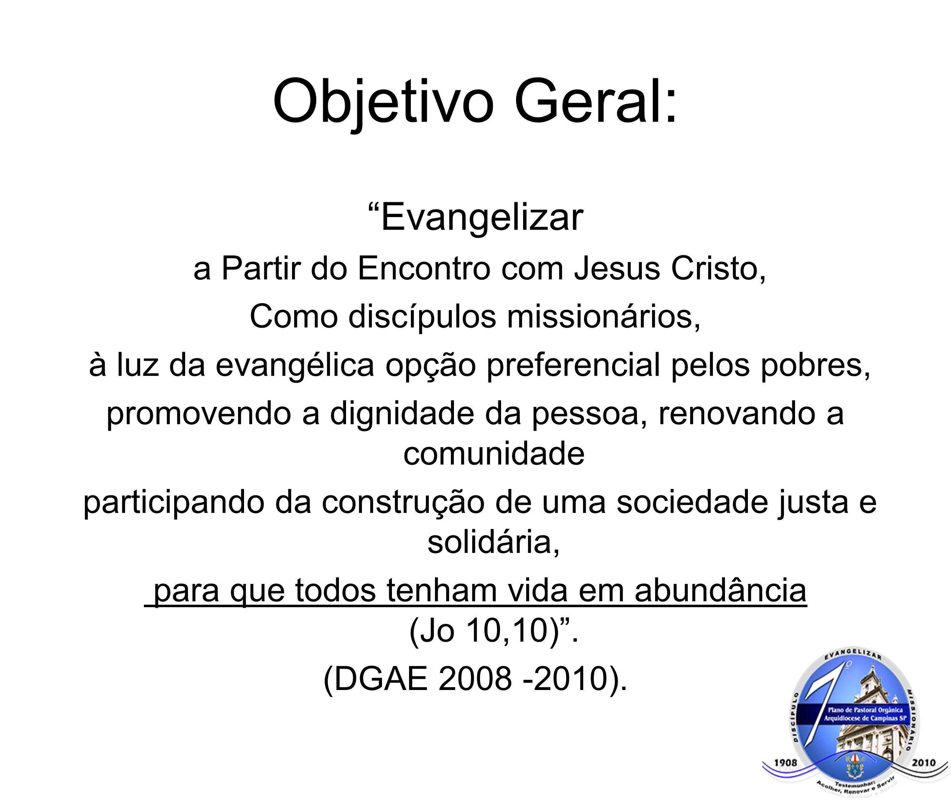 Objetivo Geral: Evangelizar a Partir do Encontro com Jesus Cristo,