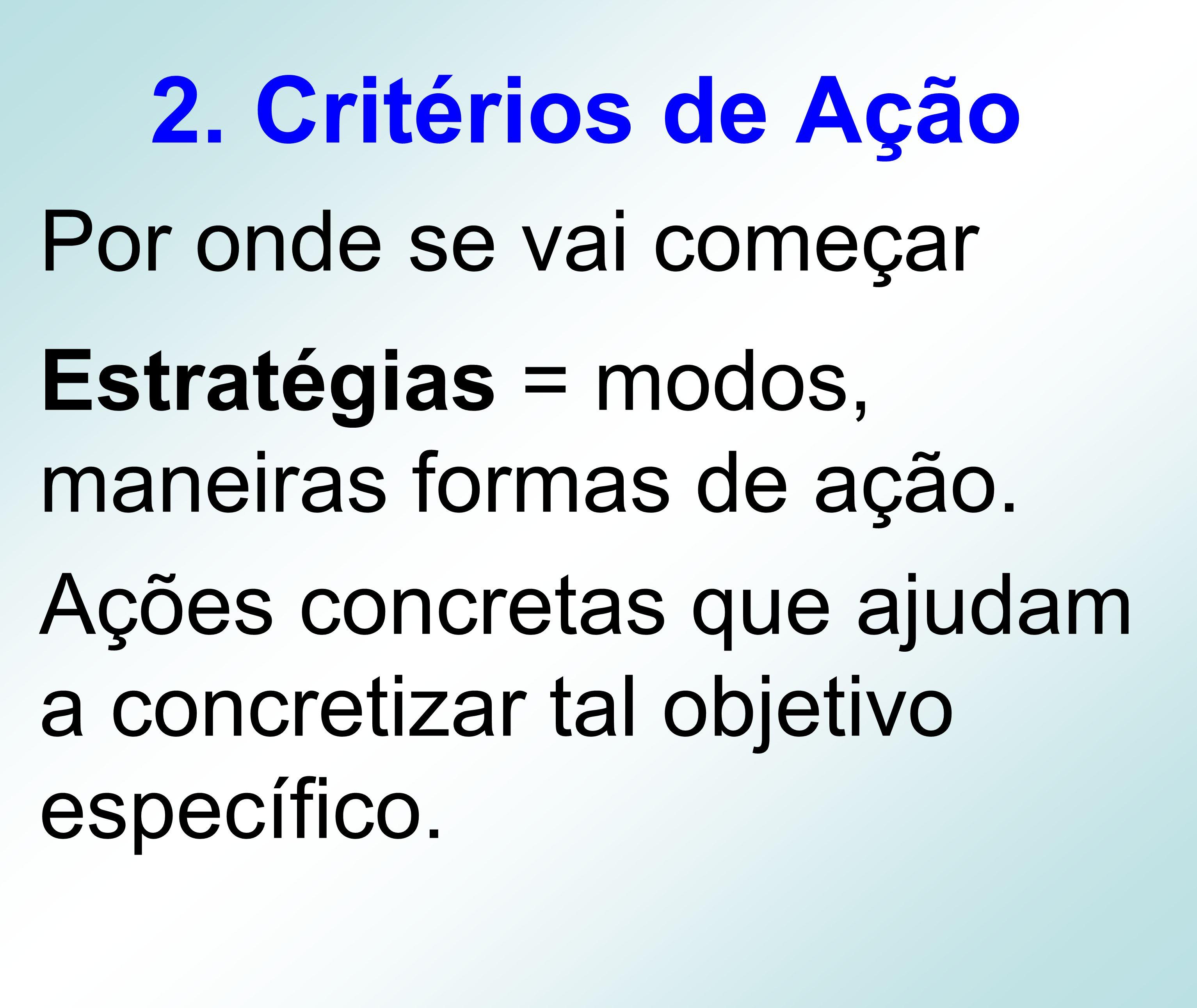2. Critérios de Ação Por onde se vai começar